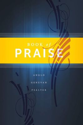 The Book of Praise: Anglo-Genevan Psalter